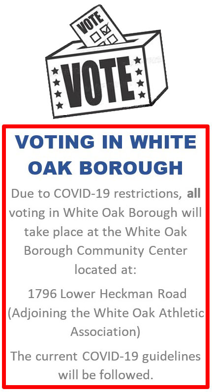 Voting will take place at the White Oak Borough Community Center