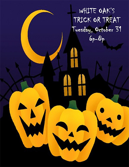 White Oak's Trick or Treat Tuesday, October 31 6pm - 8pm